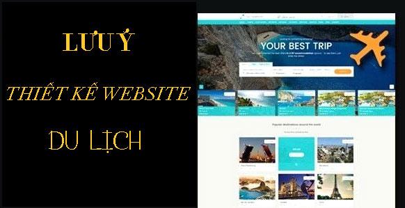 Lưu ý khi thiết kế website du lịch.