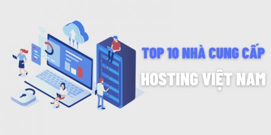 top 10 nhà cung cấp hosting Việt Nam uy tín nhất hiện nay
